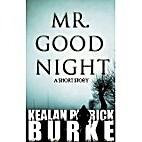 Mr. Goodnight by Kealan Patrick Burke