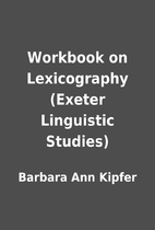 Workbook on Lexicography (Exeter Linguistic…