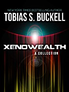 Xenowealth: A Collection by Tobias S.…