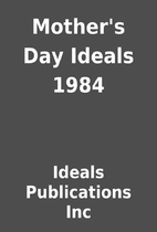 Mother's Day Ideals 1984 by Ideals…