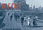Ride : the story of cycling in New Zealand…