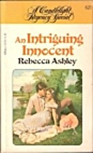 An Intriguing Innocent by Rebecca Ashley