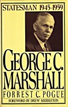 George C. Marshall: Statesman, 1945-1959 by…