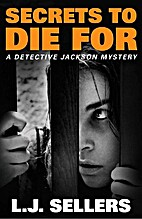 Secrets to Die For by L. J. Sellers
