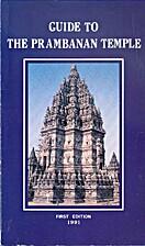 Guide to the Prambanan Temple by Mirwan; et.…