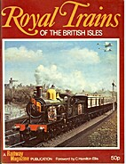 Royal Trains of the British Isles. by C.…