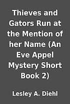 Thieves and Gators Run at the Mention of her…