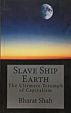 Slave Ship Earth: The Ultimate Triumph of…