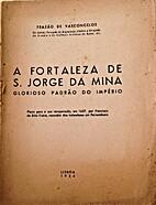 A fortaleza de S. Jorge da Mina glorioso…