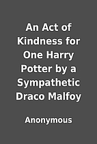 An Act of Kindness for One Harry Potter by a…