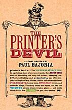 The Printer's Devil by Paul Bajoria