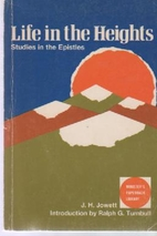 Life in the heights: Studies in the Epistles…