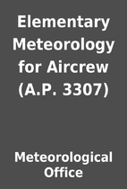 Elementary Meteorology for Aircrew (A.P.…