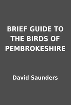 BRIEF GUIDE TO THE BIRDS OF PEMBROKESHIRE by…