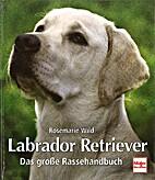 Labrador Retriever : das grosse…