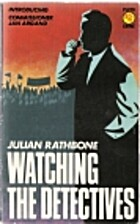 Watching the Detectives by Julian Rathbone