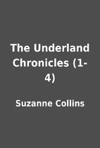 The Underland Chronicles (1-4) by Suzanne…