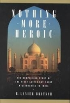 Nothing More Heroic: The Compelling Story of…