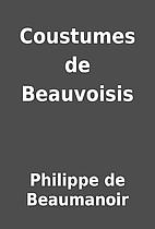 Coustumes de Beauvoisis by Philippe de…