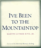 I've been to the mountaintop by Martin…