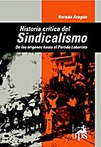 Historia crítica del sindicalismo by Aragon…