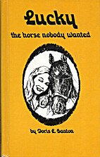Lucky, the horse that nobody wanted by Doris…