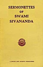 Sermonettes of Swami Sivananda by Swami…
