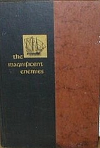 The magnificent enemies by Edgar Maass