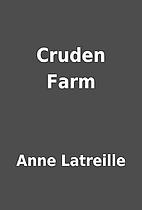 Cruden Farm by Anne Latreille