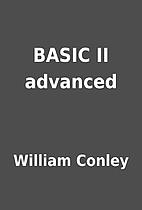 BASIC II advanced by William Conley