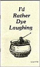 I'd Rather Dye Laughing by Jean M Neel