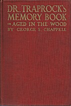 Dr Traprock's Memory Book; or, Aged in the…