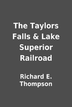 The Taylors Falls & Lake Superior Railroad…