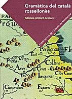 Gramàtica del català rossellonès by Gemma…