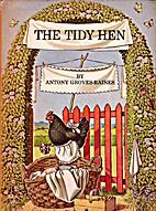 The tidy hen by Antony Groves-Raines