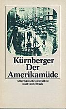 Der Amerikamüde by Ferdinand Kürnberger