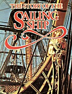 The Story of the Sailing Ship by Rosemary…