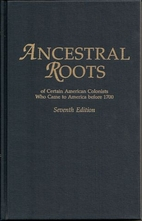 Ancestral Roots of Sixty Colonists Who Came…