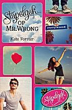 Stapelgek op Mr. Wrong by Kate Forster