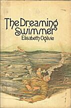 The Dreaming Swimmer by Elisabeth Ogilvie