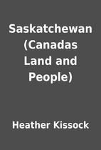 Saskatchewan (Canadas Land and People) by…