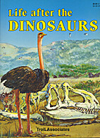 Life After the Dinosaurs by Mary Le Duc…