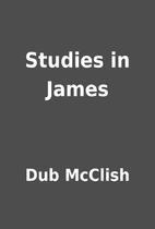 Studies in James by Dub McClish