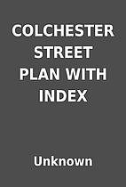 COLCHESTER STREET PLAN WITH INDEX by Unknown