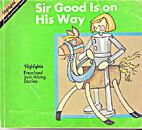 Sir Good Is on His Way by Christine San Jose