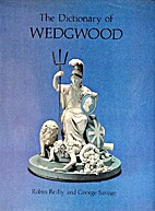 Dictionary of Wedgewood by Robin Reilly