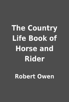 The Country Life Book of Horse and Rider by…