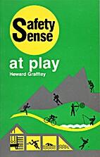 Safety Sense at Play by Heward Grafftey