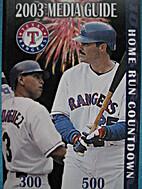 2003 Texas Rangers Media Guide by Texas…