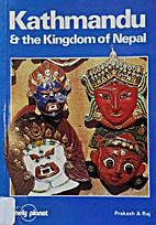 Kathmandu and the Kingdom of Nepal by…